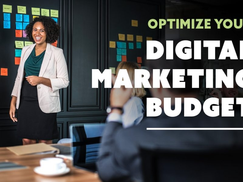 Optimize Your Digital Marketing Budget